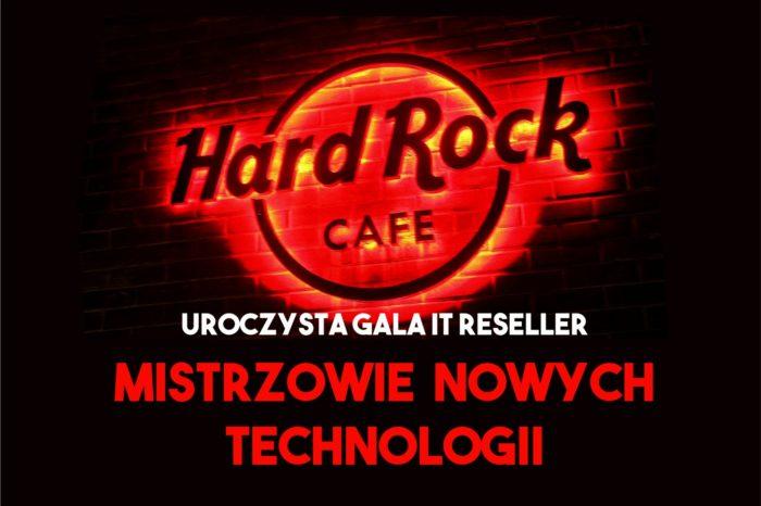 Uroczysta Gala IT RESELLER - MISTRZOWIE NOWYCH TECHNOLOGII (Hard Rock Cafe - Warszawa) 18.05.2017
