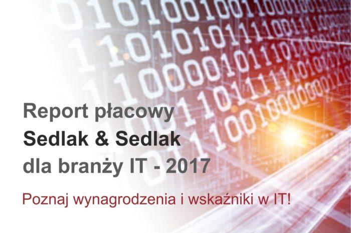 Raport płacowy Sedlak & Sedlak dla branży IT 2017 - zawiera analizy z 87 firm z branży IT, które przekazały dane o blisko 10 000 pracownikach.
