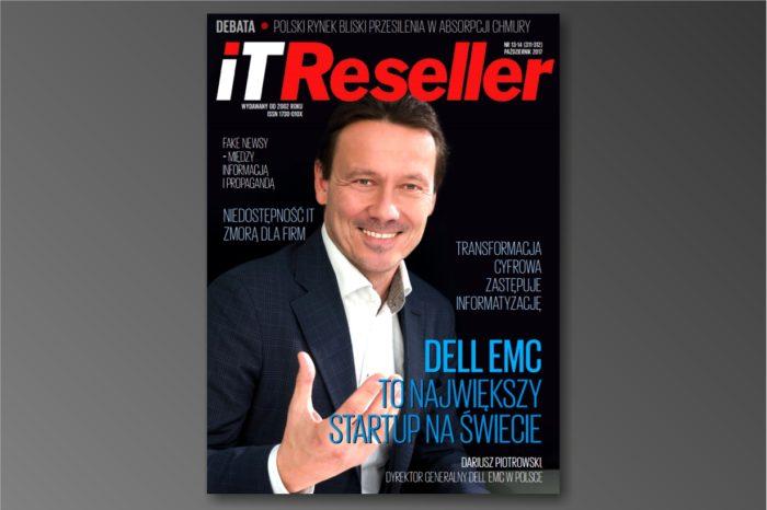 """Magazyn IT Reseller nr. 311-312. Tematy numeru: """"Dell EMC to największy startup na świecie"""" oraz debata """"Biznes w chmurze, chmura w biznesie""""."""""""