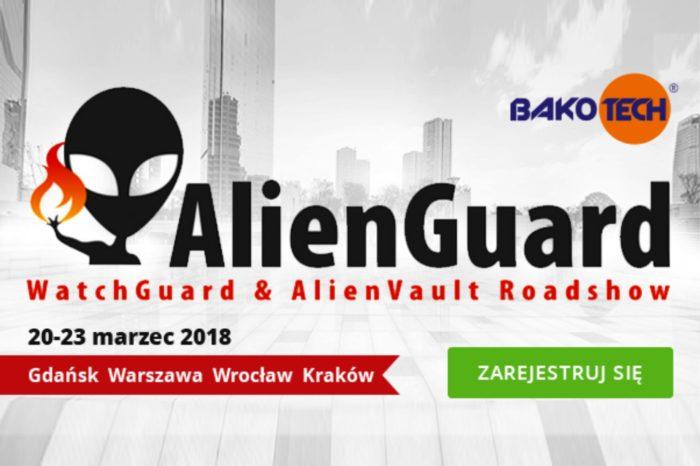 Bakotech zaprasza na kolejną edycję cyklu szkoleń z zakresu bezpieczeństwa sieci: AlienGuard Roadshow 2018.