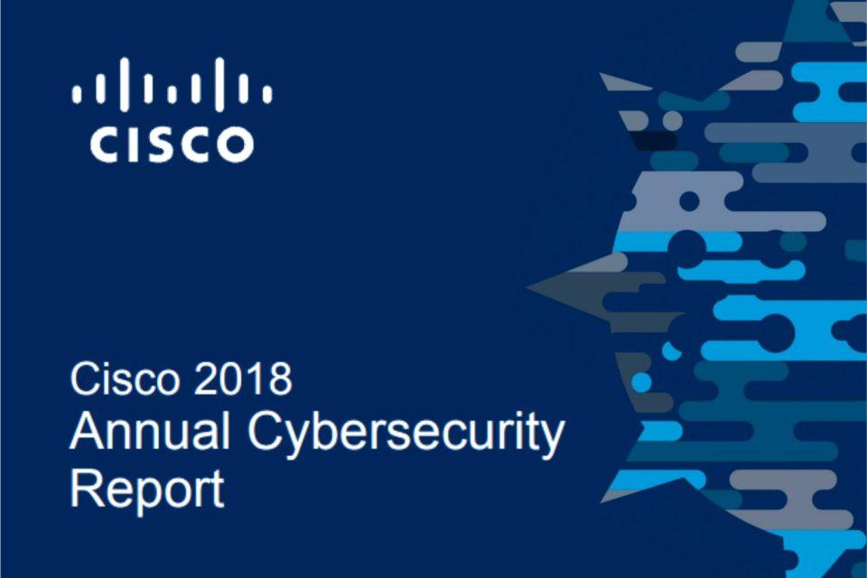 Cisco 2018 Annual Cybersecurity Report: Liderzy cyberbezpieczeństwa stawiają na automatyzację, machine learning oraz sztuczną inteligencję.