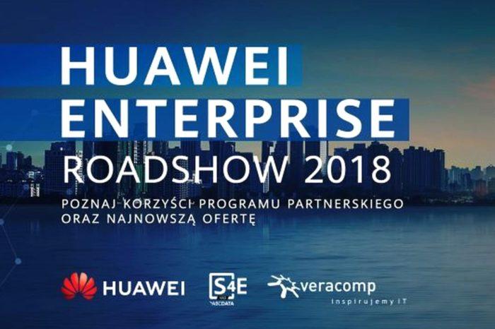 Huawei Enterprise Roadshow 2018 - startuje seria spotkań dedykowana poszukującym innowacyjnych rozwiązań ICT - współorganizatorami wraz z Huawei są firmy S4E oraz Veracomp.