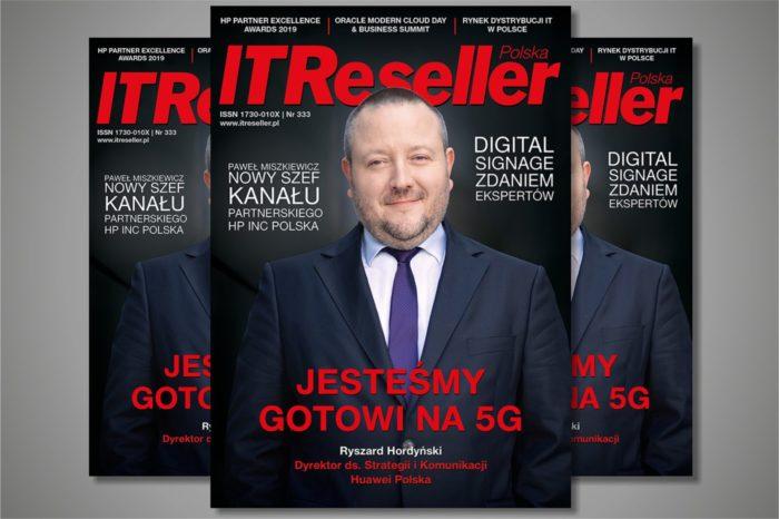 "Magazyn IT RESELLER nr. 333. Tematyka numeru ""Telekomunikacja, Chmura i 5G, Rynek Dystrybucji IT w Polsce oraz Raport Digital Signage & AV"""