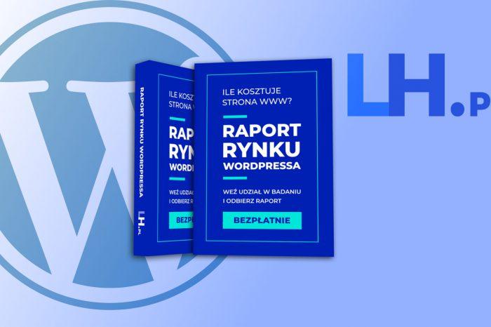 """Raport LH.pl """"Analiza rynku twórców stron na WordPressie"""" - Ile kosztuje przygotowanie strony www? Na co zwracają uwagę zlecający, a co jest ważne dla twórców?"""