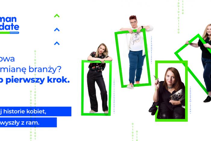 Wejdź do nowej branży z Woman Update 2021. Wystartowała kampania społecznej, która zachęca do zdobywania kompetencji cyfrowych oraz wejścia do IT - branży, która ma szansę zapewnić im lepszą i stabilniejszą przyszłość zawodową.