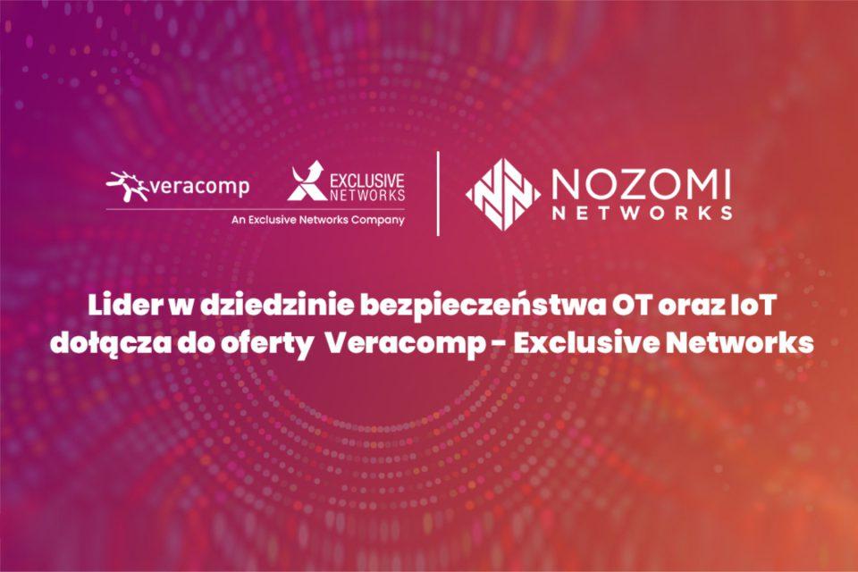 Nozomi Networks i Veracomp - Exclusive Networks wspólnie dostarczają zaawansowane rozwiązania cyberbezpieczeństwa dla środowisk OT i IoT.